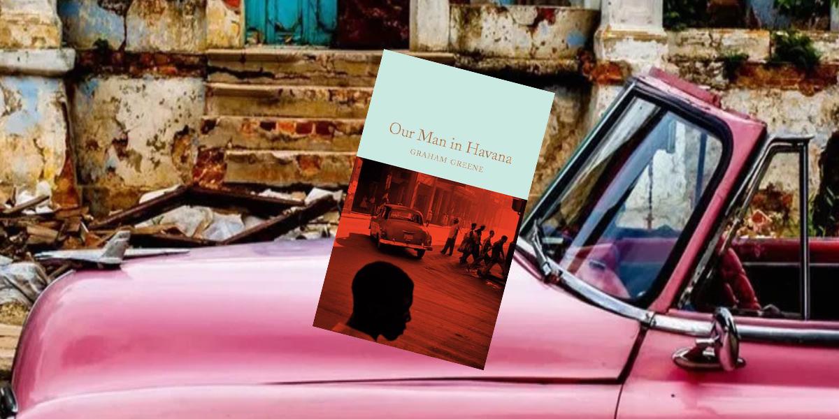 Our Man in Havana by Graham Greene